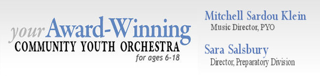 ...Your Award-Winning Community Orchestra Education Program for Youth ages 6-18<br> Mitchell Sardou Klein, Music Director, Peninsula Youth Orchestra (PYO)<br> Sara Salsbury, Director, Preparatory Division